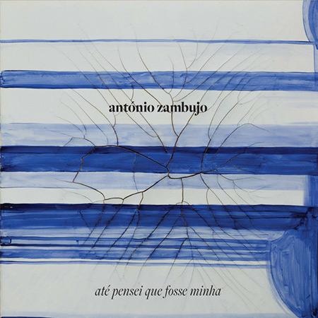 Até pensei que fosse minha (António Zambujo) [2016]