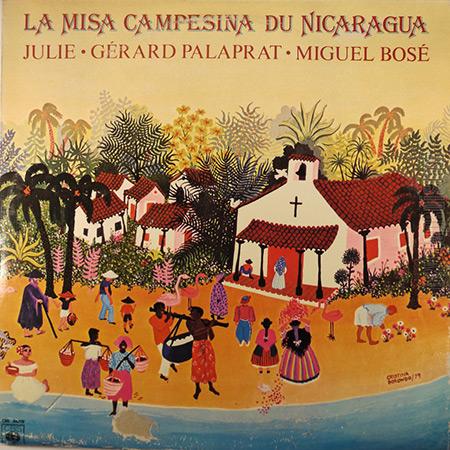 La misa campesina du Nicaragua (Julie - Gérard Palaprat - Miguel Bosé) [1980]