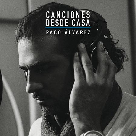 Canciones desde casa (Paco Álvarez) [2017]