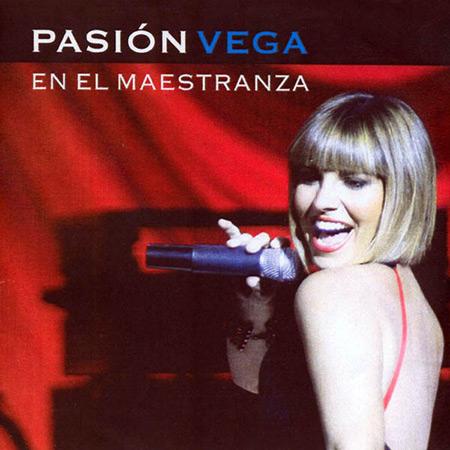 Pasión en el Maestranza (Pasión Vega) [2005]