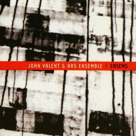 Ensems (Joan Valent & Ars Ensemble) [2002]
