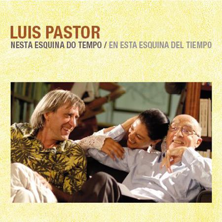 Nesta esquina do tempo (Luis Pastor) [2006]