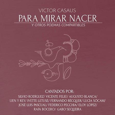Para mirar nacer y otros poemas compartibles (Víctor Casaus) [2018]