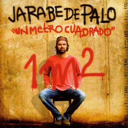 Un metro cuadrado (Jarabe de Palo) [2004]