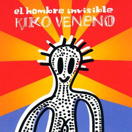 El hombre invisible (Kiko Veneno) [2005]