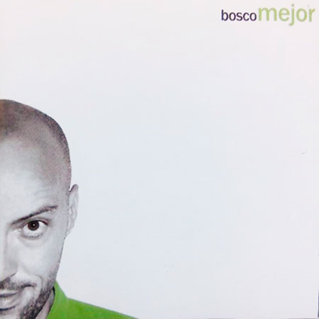 Mejor (Bosco) [2005]