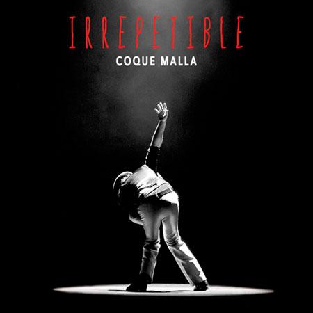 Irrepetible (Coque Malla) [2018]