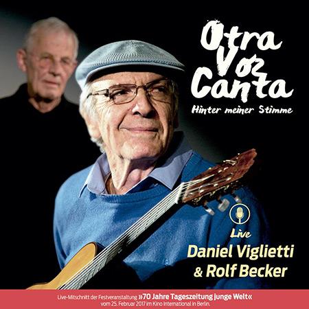 Otra voz canta. Hinter meiner Stimme (Daniel Viglietti & Rolf Becker) [2017]