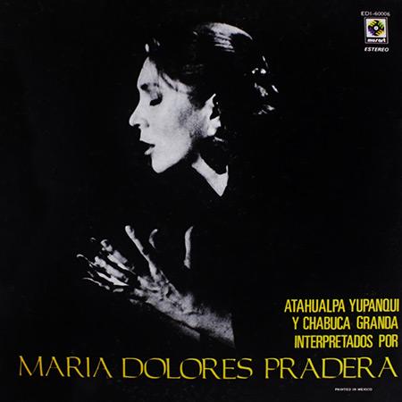 María Dolores Pradera (Atahualpa Yupanqui y Chabuca Granda) (María Dolores Pradera) [1972]