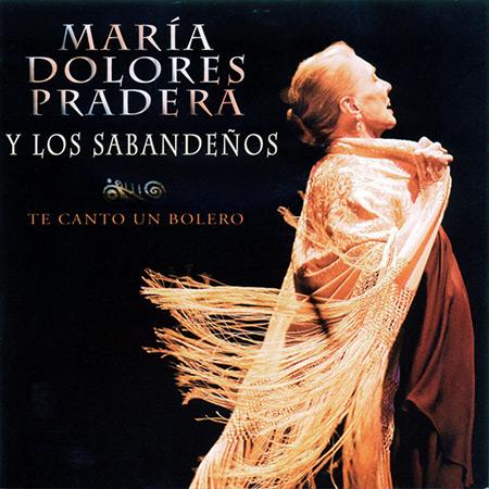 Te canto un bolero (María Dolores Pradera - Los Sabandeños) [2008]