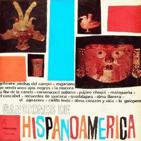 Canciones de Hispanoamérica (Obra colectiva) [1963]