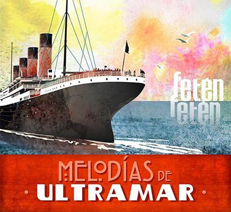Melodías de Ultramar (Fetén Fetén) [2018]