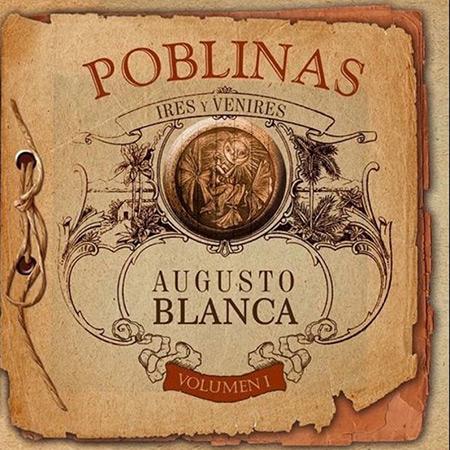 Poblinas (Ires y venires) Vol 1 (Augusto Blanca) [2015]