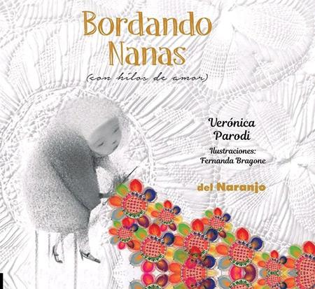 Bordando nanas (con hilos de amor) (Verónica Parodi) [2018]