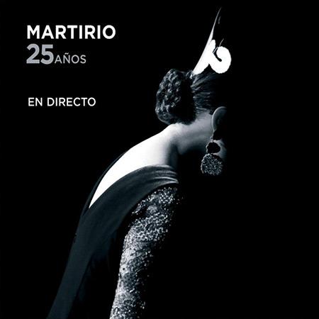 Martirio. 25 años en directo (Martirio) [2009]