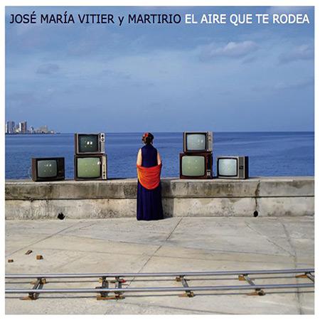 El aire que te rodea (Martirio - José María Vitier) [2011]