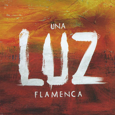 Una Luz flamenca. Homenaje flamenco a Luz Casal (Obra colectiva) [2015]