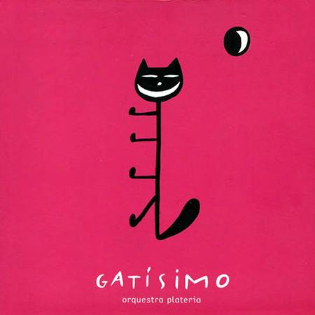 Gatísimo (Orquestra Plateria) [2002]