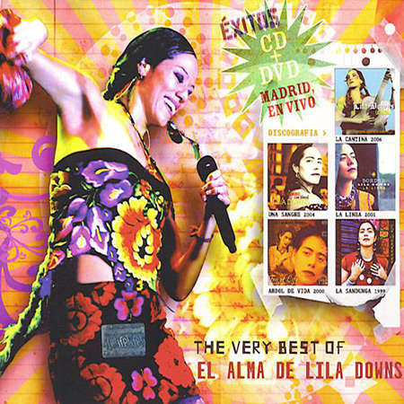 The very best of El Alma de Lila Downs (En vivo en Madrid) (Lila Downs) [2008]