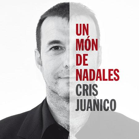 Un món de nadales (Cris Juanico) [2013]