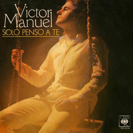 Solo penso a te (Víctor Manuel) [1980]