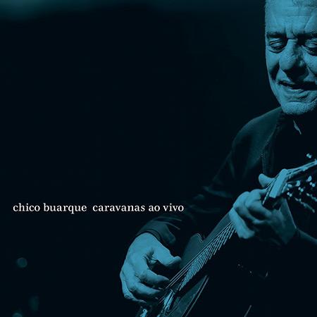 Caravanas ao vivo (Chico Buarque) [2018]