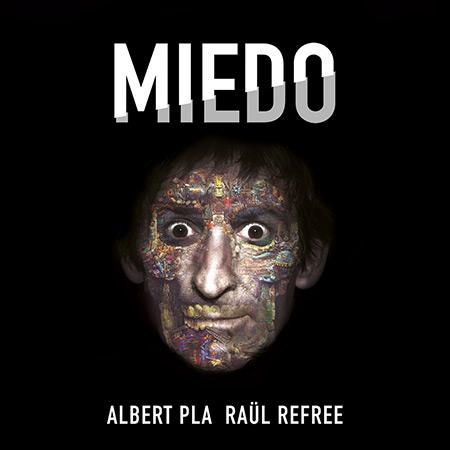 Miedo (Albert Pla - Raül Refree) [2018]