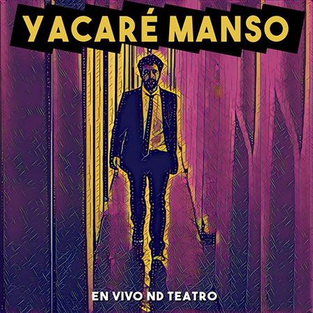 En vivo ND Teatro (Yacaré Manso) [2014]