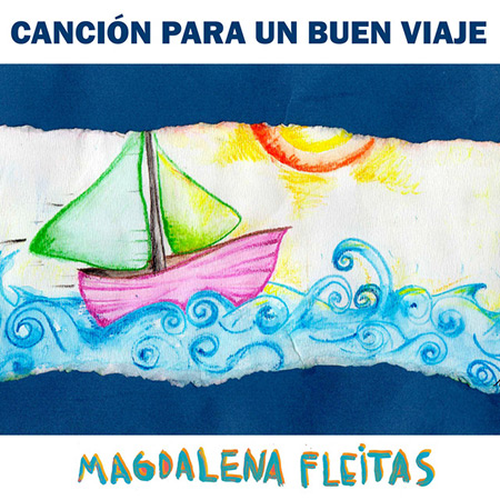 Canción para un buen viaje (Magdalena Fleitas) [2018]