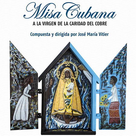 Misa Cubana a la Virgen de la Caridad del Cobre (José María Vitier) [2015]