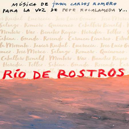 Río de rostros (Juan Carlos Romero - Pepe Roca) [2018]