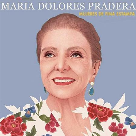 María Dolores Pradera. Mujeres de fina estampa (Obra colectiva) [2019]