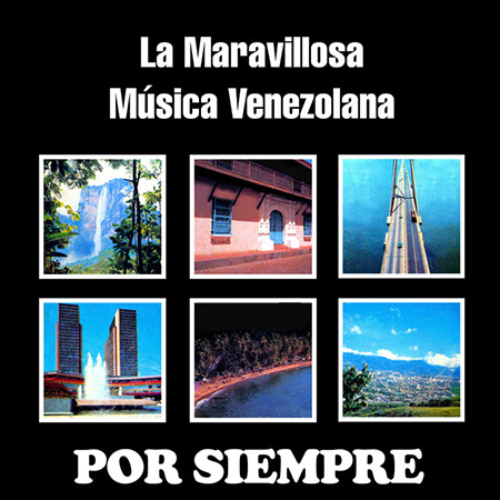 la maravillosa música venezolana por siempre (Obra colectiva) [1973]