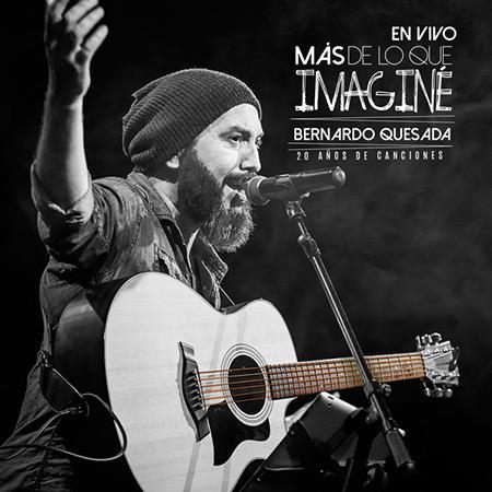 Más de lo que imaginé en vivo - 20 años de canciones (Bernardo Quesada) [2019]