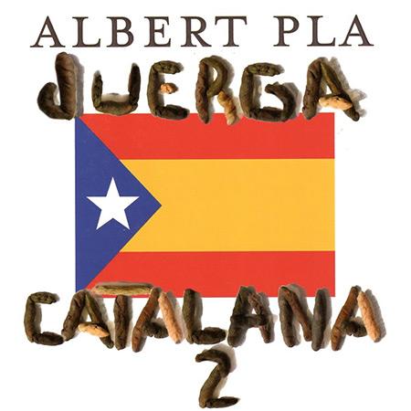 Juerga catalana II (Albert Pla) [2019]