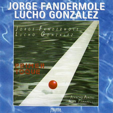 Primer toque (Jorge Fandermole - Lucho González) [1988]