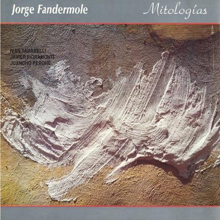 Mitologías (Jorge Fandermole) [1992]