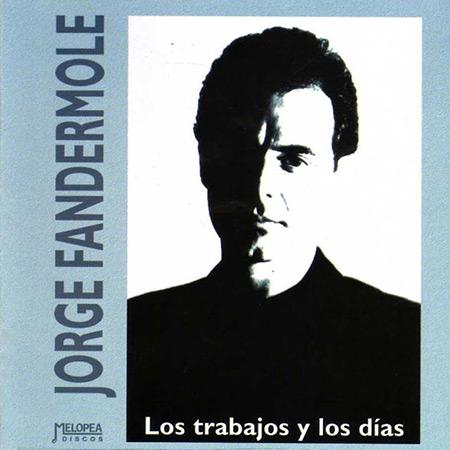 Los trabajos y los días (Jorge Fandermole) [1993]