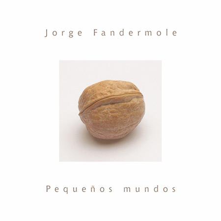 Pequeños mundos (Jorge Fandermole) [2005]