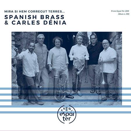Mira si hem corregut terres... (Spanish Brass & Carles Dénia) [2019]