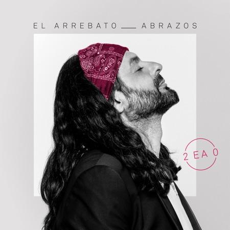 Abrazos (El Arrebato) [2019]