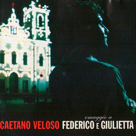 Omaggio a Federico e Giulietta (Caetano Veloso) [1998]