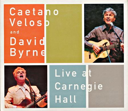 Live at Carnegie Hall (Caetano Veloso - David Byrne) [2012]
