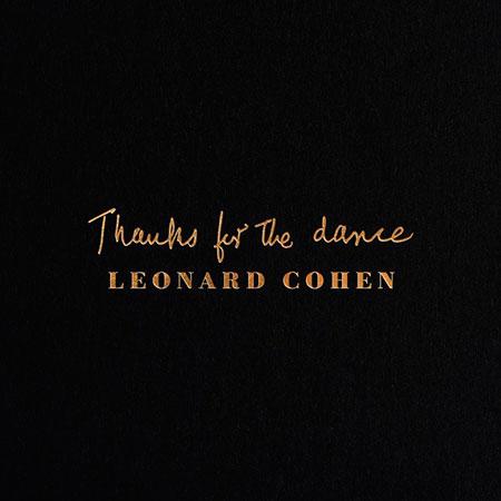 Thanks for the dance (Leonard Cohen) [2019]