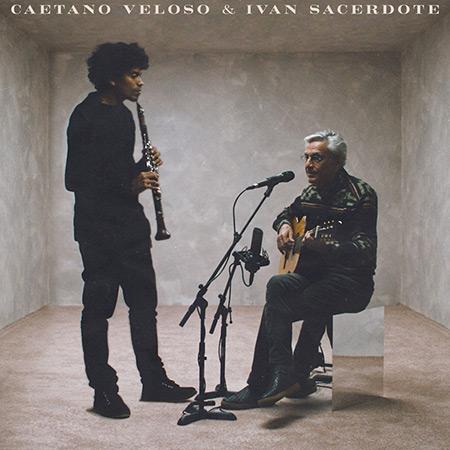 Caetano Veloso & Ivan Sacerdote (Caetano Veloso & Ivan Sacerdote) [2020]
