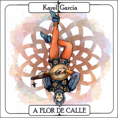 A flor de calle (Karel García) [2020]