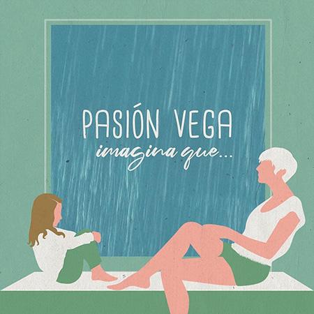 Imagina que... (Pasión Vega) [2020]
