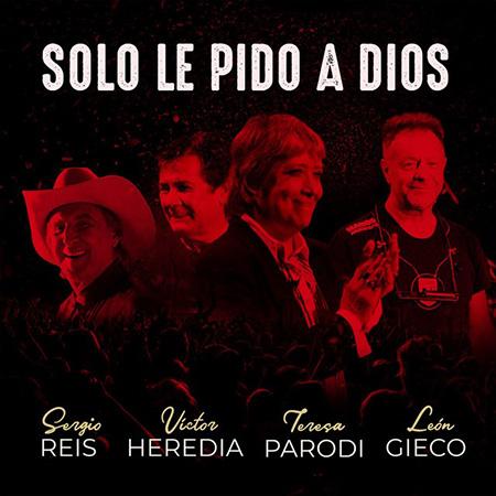 Solo le pido a Dios (Sergio Reis, Víctor Heredia, Teresa Parodi y León Gieco) [2020]
