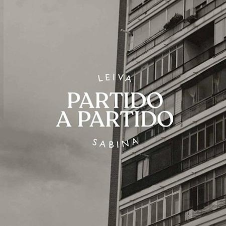 Partido a partido (Leiva y Joaquín Sabina) [2020]
