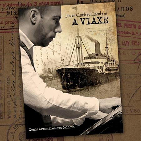 A Viaxe / Dende Arxentina ata Galicia (Juan Carlos Cambas) [2020]